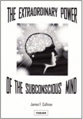 Extraordinary Power Of The Subconscious Mind