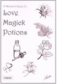 Womans Guide To Love Magick Potions